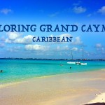 7 Cool Things To Do & 1 To Skip in The Cayman Islands