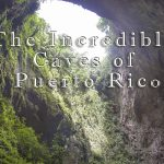 The Incredible Underground Caves of Puerto Rico