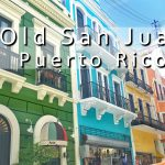 7 Cool Things To Do In Old San Juan, Puerto Rico