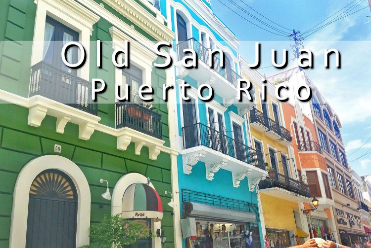 7 cool things to do in old san juan puerto rico chasing wildgusts