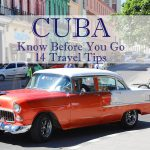 Cuba: 14 Travel Tips to Know Before You Go